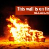 Thumbnail image for This wall is on fire