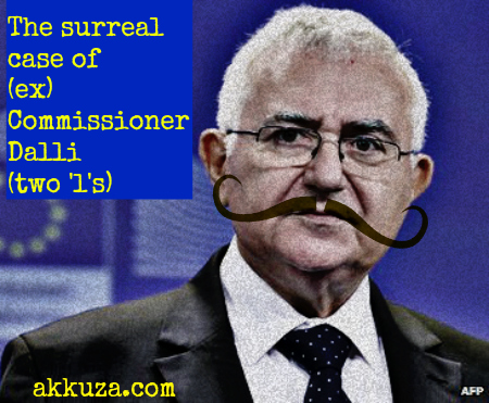 Post image for The surreal case of (ex) Commissioner Dalli